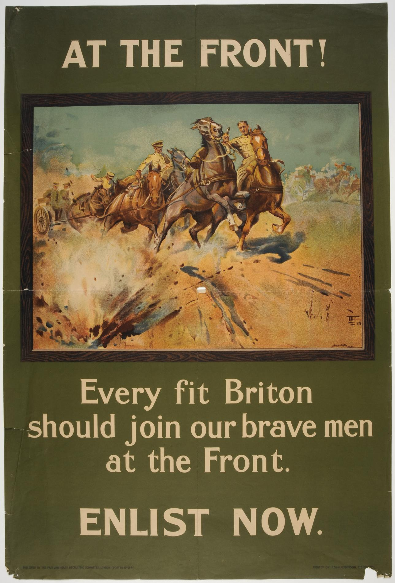 'AT THE FRONT! Every fit Briton should join our brave men at the Front. ENLIST NOW' (Poster)