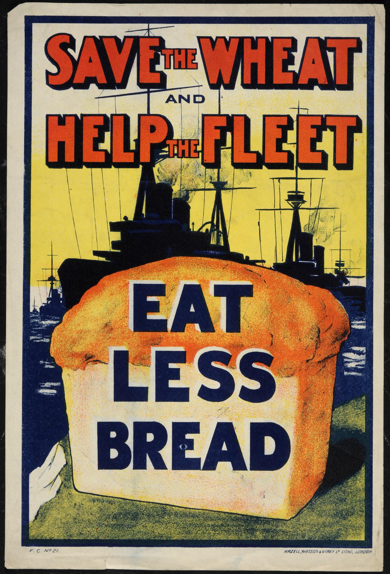 Save the wheat and help the fleet. Eat Less Bread (Poster)