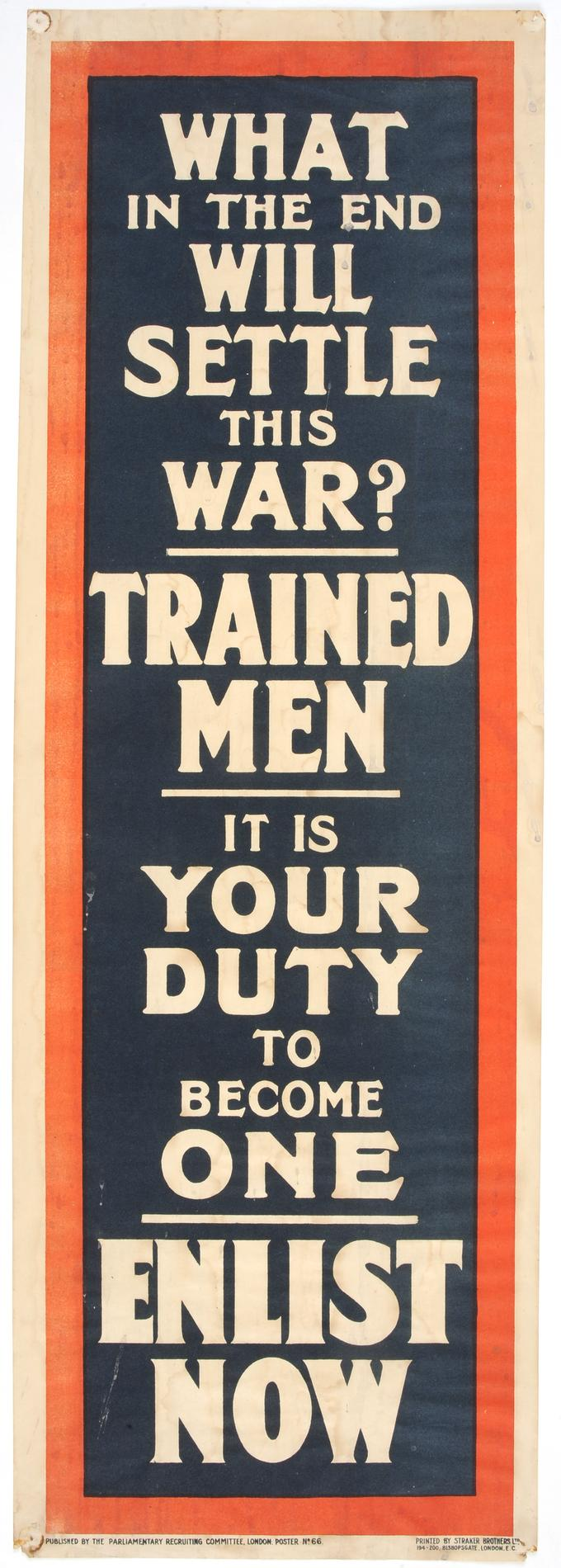 What in the end will settle this war? Trained men. It is your duty to become one. Enlist now (Poster)